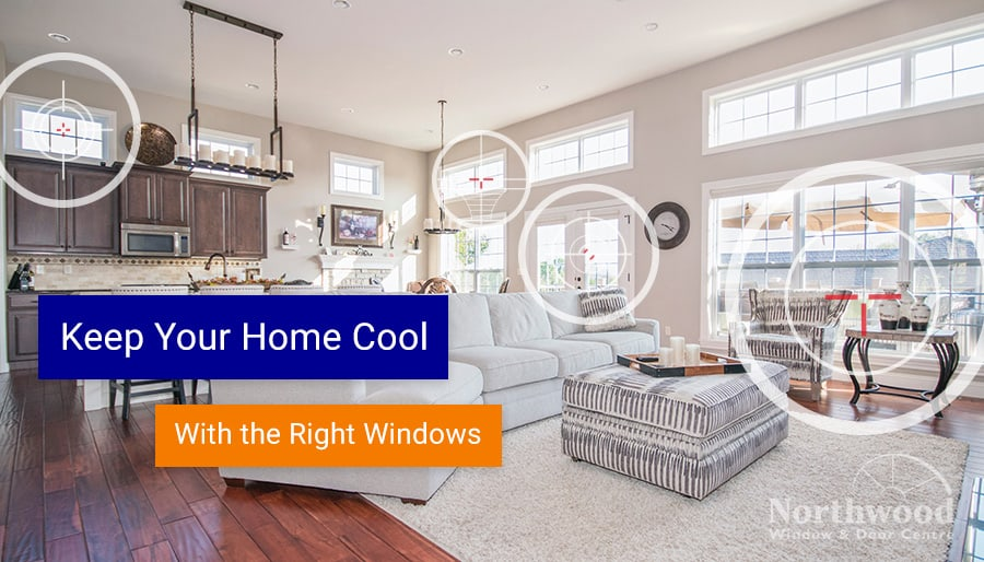 Keeping Your Home Cool With the Right Windows