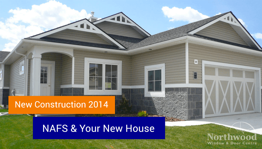 New Construction 2014 – NAFS and your new house